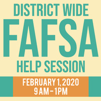 District Wide FAFSA Help Session February 1, 2020 9AM-1PM