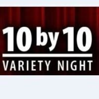 10 by 10: Variety Night - VIRTUAL