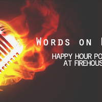 Words on Fire: Happy Hour Poetry