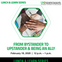 Lunch & Learn: From Bystander to Upstander and being an Ally