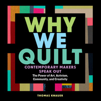 CANCELED: Why We Quilt: Thomas Knauer Book Signing