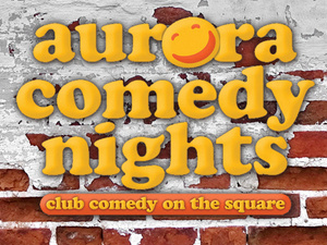 Aurora Comedy Nights: Broke and 30