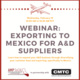 Exporting to Mexico for A&D Suppliers