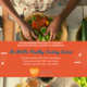 Be Well - Healthy Cooking Series