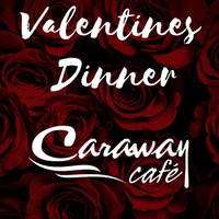 Valentine's Dinner at Caraway Cafe