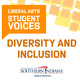 Liberal Arts Student Voices Diversity and Inclusion text with USI College of Liberal Arts logo