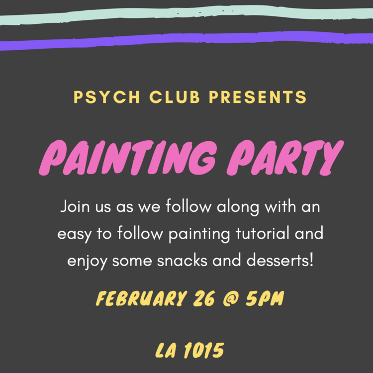 Painting Party with Psych Club at Liberal Arts Center