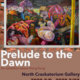 Opening Reception: Prelude to the Dawn