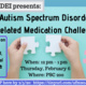 Autism Spectrum Disorder Related Medication Challenges