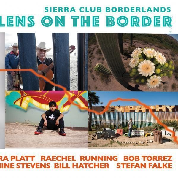 Weeklong photo exhibit: 'Lens on the Border, Creative Resistance Through the Eyes of Borderlands Photographers'