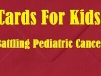 Cards for Kids Battling Pediatric Cancer