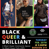 Black Queer & Brilliant: A Black Queer Community Space for Black Queer Folk @ WFU