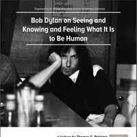 Bob Dylan on Seeing and Knowing and Feeling What It Is to Be Human