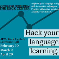 Hack Your Language Learning: A Workshop Series from the Keck Center