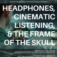 BCM & LIT@MIT Presents: Headphones, Cinematic Listening, & the Frame of the Skull
