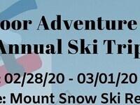 Outdoor Adventure Annual Ski Trip at Mount Snow Ski Resort 2/28 - 3/1