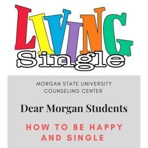 Dear Morgan Students - How To Be Happy and Single