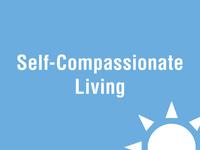 Self-Compassionate Living