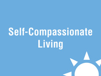 Self-Compassionate Living
