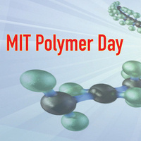 TENTATIVELY POSTPONED TO OCTOBER 7th, 2020:  MIT Polymer Day 2020