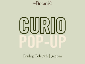 Curio Pop-Up Event at The Botanist Medical Cannabis Dispensary of Baltimore