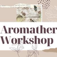 Aromatherapy Workshop #2