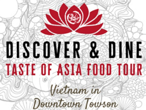 Discover & Dine: Taste of Asia Food Tour - Vietnam in Downtown Towson