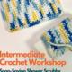 Intermediate Crochet Workshop: Soap-Saving Shower Scrubby