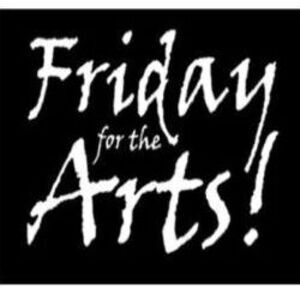 Friday for the Arts