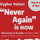 Uyghur Voices: Never Again is Now