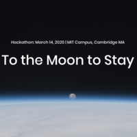 """MIT Lunar Hackathon, """"To the Moon to Stay"""""""