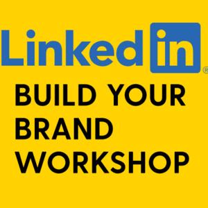 LinkedIn Build Your Brand Workshop