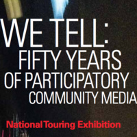 We Tell: Fifty Years of Participatory Community Media