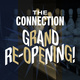 The Connection's Grand Re-opening!