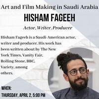 "ONLINE EVENT - Hisham Fageeh, ""Art and Film Making in Saudi Arabia"""