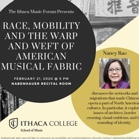 "ITHACA MUSIC FORUM presents Nancy Rao (Rutgers University), ""Race, Mobility and the Warp and Weft of American Musical Fabric"""
