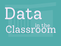 Data in the Classroom