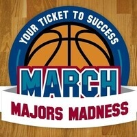 Your Ticket To Success. March Majors Madness