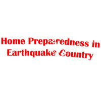 Home Preparedness in Earthquake Country (Grand Rounds)