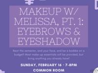 Makeup w/ Melissa, Pt. 1: Eyebrows & Eyeshadow