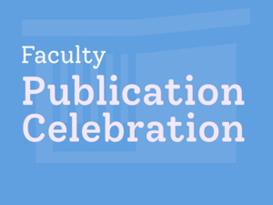Faculty Publication Celebration