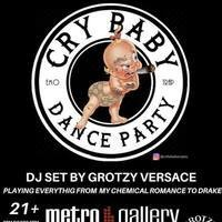 Crybaby Dance Party (An Emo + Trap Night) w/ Grotzy Versace of Sad + Boujee Party @ The Metro Gallery