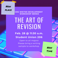 "Graphic for ""The Art of Revision"" writer development workshop on Feb. 28 at 11:30 a.m. in Union 206. The workshop is open to all majors, and attendees should bring a writing sample."