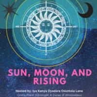 Sun, Moon, & Rising
