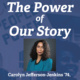 "Historic image of woman holding a voting sign with blue shading. White lettering saying ""The Power of our Story"" Image of Dr. Carolyn Jefferson-Jenkins with text reading her name."