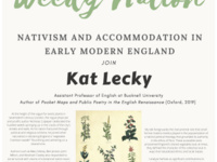 """Kat Lecky, """"The Weedy Nation: Nativism and Accommodation in Early Modern England"""""""