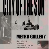 City Of The Sun + William Wild @ The Metro Gallery
