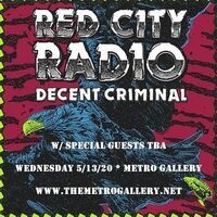 Red City Radio + Decent Criminal @ The Metro Gallery