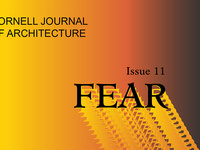 CANCELED: Cornell Journal of Architecture Volume 11: Fear, AAP NYC Launch