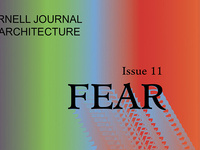 Cornell Journal of Architecture Volume 11: Fear, Ithaca Launch
